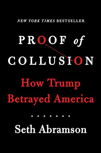Image of Proof of Collusion: How Trump Betrayed America