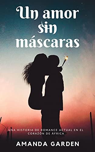Un amor sin máscaras de Amanda Garden