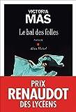 Le Bal des folles - Prix Renaudot des Lycéens 2019 - Format Kindle - 9782226445087 - 12,99 €