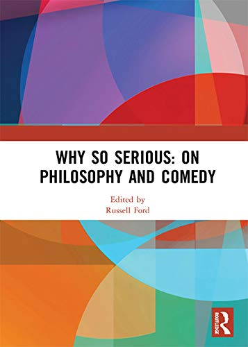 Why So Serious: On Philosophy and Comedy (English Edition)