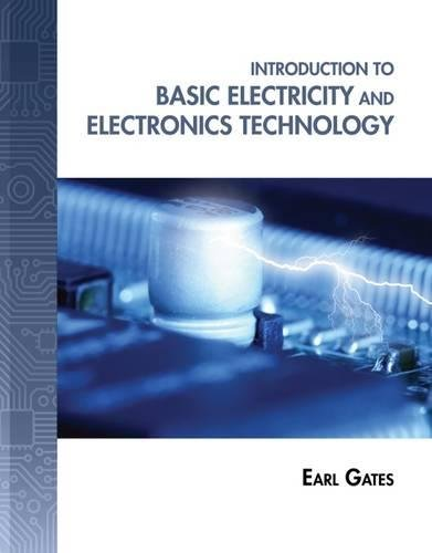 Introduction To Basic Electricity And Electronics Technology Explore Our New Electronic Tech 1st Editions
