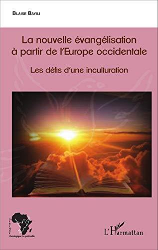 La Nouvelle Evangelisation A Partir De Leurope Occidentale Les Defis Dune Inculturation