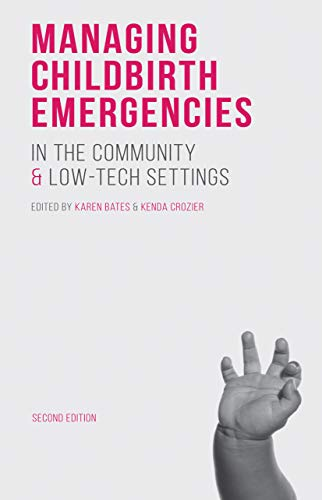 41UiCyjmZCL - Managing Childbirth Emergencies in the Community and Low-Tech Settings