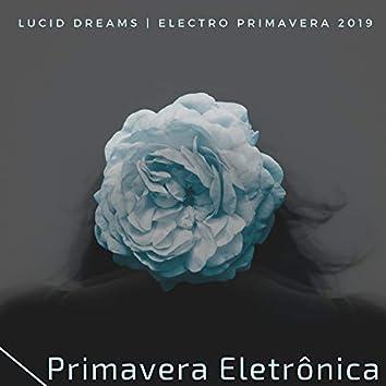 Primavera Eletrônica - Electro Primavera 2019, Lucid Dreams