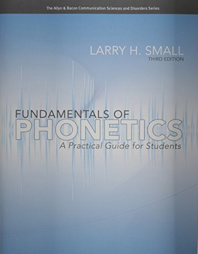 Fundamentals of Phonetics: A Practical Guide for Students (3rd Edition) (Allyn & Bacon Communication Sciences and Disord