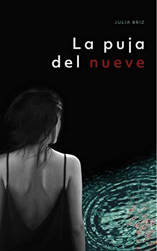 La Puja del Nueve: Una investigación de la inspectora Manuela López (Miradas Perdidas nº 1)
