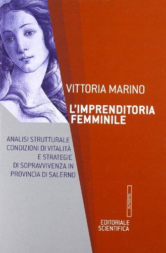 L'imprenditoria femminile. Analisi strutturale, condizioni di vitalità e strategie di sopravvivenza in provincia di Salerno