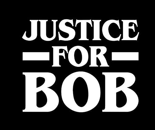 Justice for Bob Funny Stranger Things 2 Decal Vinyl Sticker | Cars Trucks Vans Walls Laptop | White | 5.5 x 4.5 in | LLI723