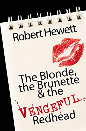 The Blonde, the Brunette and the Vengeful Redhead (English Edition)