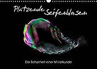 Platzende Seifenblasen - Die Schoenheit einer Millisekunde (Wandkalender 2022 DIN A3 quer): Die Faszination platzender Seifenblasen in 13 beeindrucken Bildern (Monatskalender, 14 Seiten )