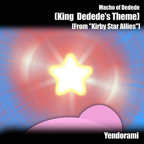 "Macho of Dedede (King Dedede's Theme) [From ""Kirby Star Allies""]"