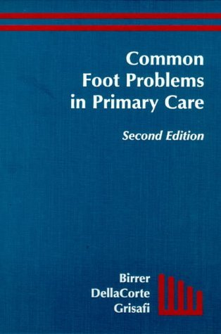 Common Foot Problems in Primary Care by Richard B. Birrer MD FAAFP FACP (1998-04-01)