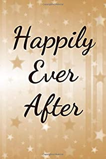 Happily Ever After: Notebook For Bride/ Bride Journal For Notes/Lists To Do/Reminders/Ideas/Bride To Be/Engagement Gift Notebook/Bridal Party Gift
