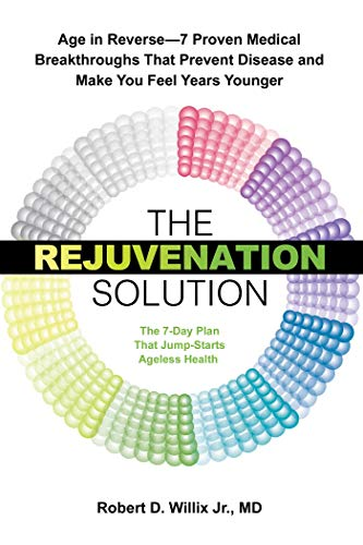 41UigRMRzTL - The Rejuvenation Solution: Age in Reverse--7 Proven Medical Breakthroughs That Prevent Disease and Make You Feel Years Younger
