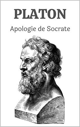 Apologie de Socrate: L'apologie de Socrate de Platon | Livre Philosophique Sur Socrate | Livre Scolaire | Cadeaux à Offrir pour Noel | Idée Cadeau original | Fabrication Francaise (French Edition)