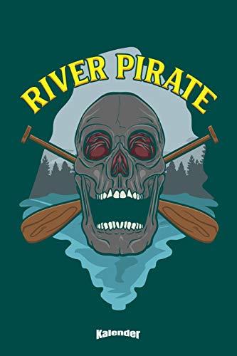 Mein River Pirate Kayak Kalender: Cooler Kalender für Wassersportler wie Kajak und Kanu Fahrer die Totenköpfe, wilde Stromschnellen und ihre Paddel ... 6 x 9 (ca. DIN A5) und Hochglanz Softcover