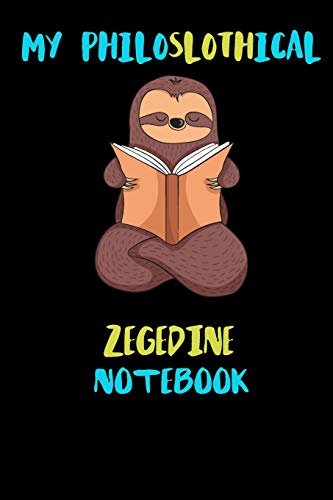 My Philoslothical Zegedine Notebook: Blank Lined Notebook Journal Gift Idea For (Lazy) Sloth Spirit Animal Lovers
