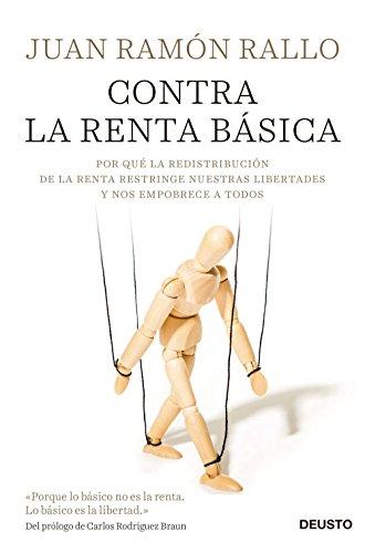 Contra la renta básica: Por qué la redistribución de la renta restringe nuestras libertades y nos empobrece a todos eBook: Julián, Juan Ramón Rallo: Amazon.es: Tienda Kindle