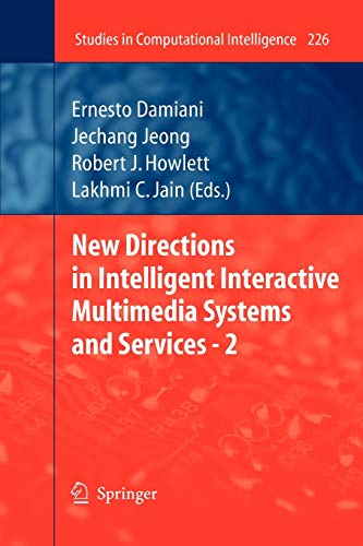 Compare Textbook Prices for New Directions in Intelligent Interactive Multimedia Systems and Services - 2 Studies in Computational Intelligence, 226 2009 Edition ISBN 9783642242564 by Damiani, Ernesto,Jeong, Jechang