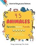 45 Animales Aprender Idioma Francés para Niños a partir de 6 años: Grande Libro de Dibujo para...