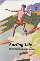 Surfing Life: Surface, Substructure and the Commodification of the Sublime