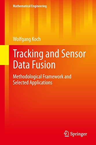 Tracking and Sensor Data Fusion: Methodological Framework and Selected Applications (Mathematical Engineering)