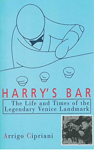 Harry's Bar: The Life and Times of the Legendary Venice Landmark (English Edition)