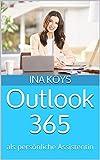 Outlook 365: als persönliche Assistentin (Kurz & Knackig 16)