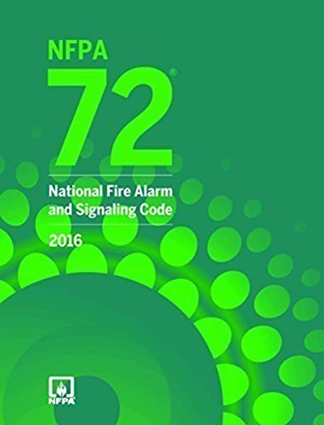 NFPA 72 National Fire Alarm And Signaling Code 2016 Edition