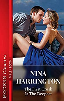 The First Crush Is The Deepest (Girls Just Want to Have Fun) by [Nina Harrington]
