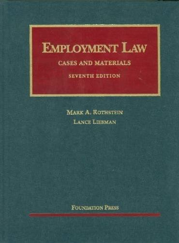 Employment Law: Cases and Materials (University Casebook Series)