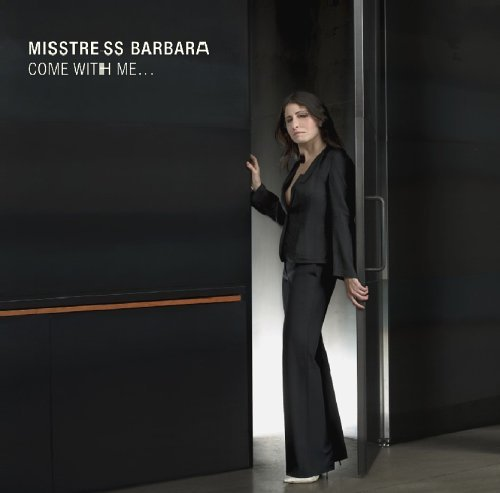 Come With Me by Misstress Barbara