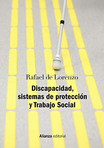 Discapacidad, sistemas de protección y Trabajo Social: Segunda edición revisada y actualizada (El Libro Universitario - Manuales)