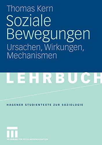 Soziale Bewegungen. Ursachen, Wirkungen, Mechanismen (Hagener Studientexte zur Soziologie)