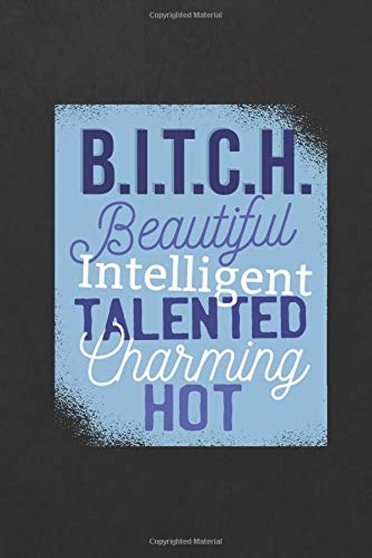 道に迷いました伝説確かなB.I.T.C.H. Beautiful Intelligent Talented Charming Hot: Blank Wide Ruled With Line for The Date Notebooks and Journals