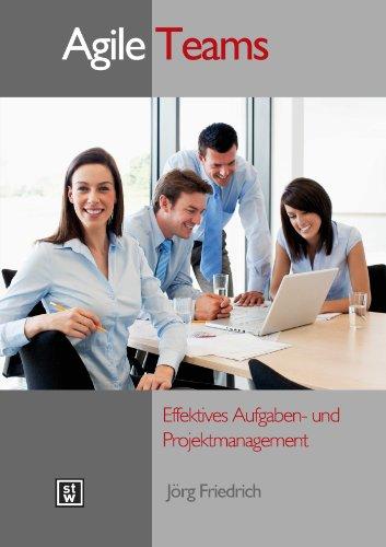 Agile Teams - Effektives Aufgaben- und Projektmanagement