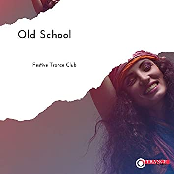 Old School - Festive Trance Club