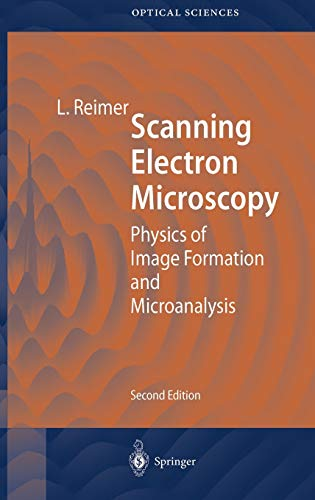 Scanning Electron Microscopy: Physics of Image Formation and Microanalysis (Springer Series in Optical Sciences (45))