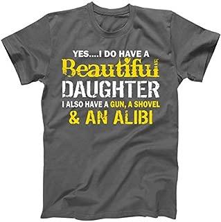 A Beautiful Daughter Also Have A Gun Shovel Alibi T-Shirt TeeShirtPalace