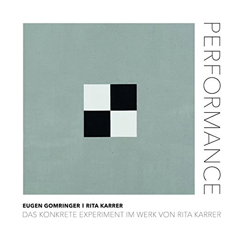 Performance: Das konkrete Experiment im Werk von Rita Karrer