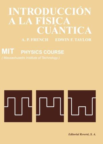 Introducción A La Física Cuántica (Curso de Física del M.I.T.)