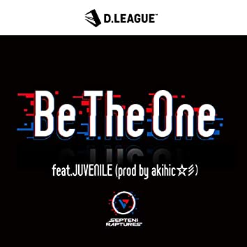 Be The One feat.JUVENILE (prod by akihic☆彡)