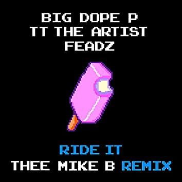 Ride It (Thee Mike B Remix)