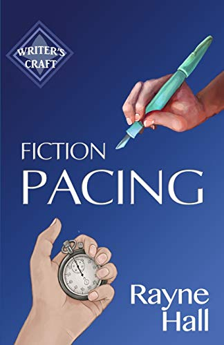 Book: Fiction Pacing - Professional Techniques for Slow and Fast Pace Effects (Writer's Craft) by Rayne Hall