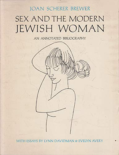 Sex and the Modern Jewish Woman: An Annotated Bibliography