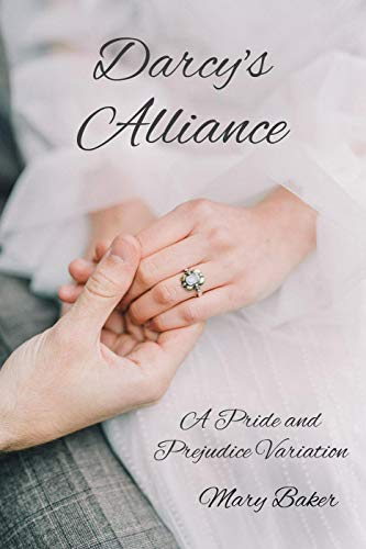 Darcy's Alliance: A Pride and Prejudice Variation by [Mary Baker]