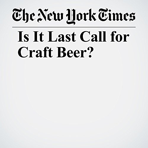 Is It Last Call for Craft Beer? copertina