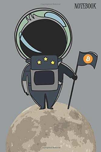 Notebook: Crypto currency Gift Idea for Any Occasion, To the Moon, Journal for Crypto Miners, Traders and Lovers of Cryptocurrency Investing For Dummies