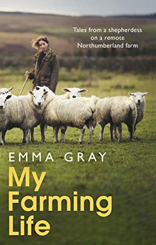 My Farming Life: Tales from a shepherdess on a remote Northumberland farm (English Edition)