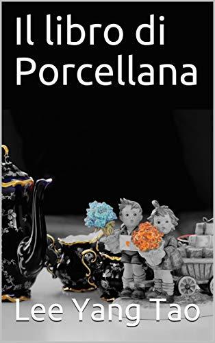 Il libro di Porcellana (Italian Edition)